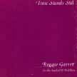 Reggie Garrett: Time Stands Still