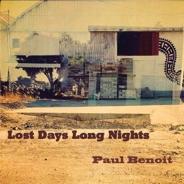 Long Days Lost Nights by Paul Benoit