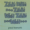 Zibbi Dibbi Doo Zibbi Wah Zibbi Doo Wah Doo, released 2010